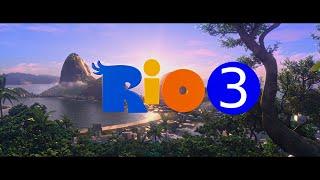 Rio 3 Unofficial Trailer