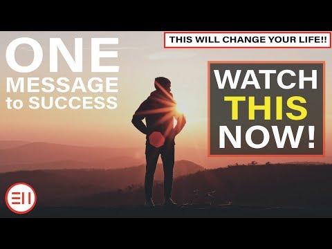 The ONE MESSAGE You NEED to Listen to Today!   This Will Change Your Life! [Success and Motivation]