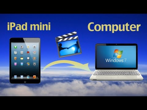 How to Transfer Movies from iPad Mini to PC? How to Copy/Sync files from iPad Mini to Computer?