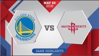 Houston Rockets vs Golden State Warriors WCF Game 4: May 22, 2018