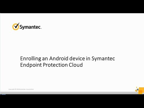 Enrolling Android device with Symantec Endpoint Protection Cloud