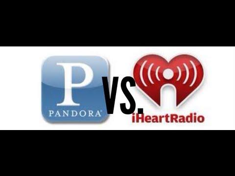 Pandora VS. iHeartRadio
