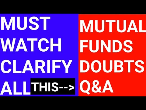 Mutual fund doubts and Q&A | Watch and Clear All your Mutual funds Doubts..!!! - Must Watch - Hindi