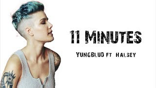 YUNGBLUD ft. Halsey - 11 Minutes [ Lyrics ]