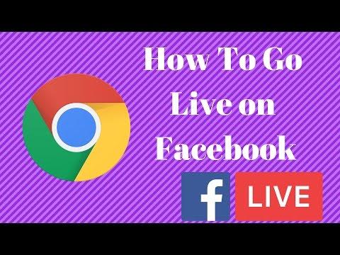 How To Go Live On Facebook [Using Google Chrome 2017]