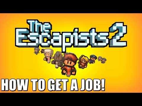 How to get a Job/Work   The Escapists 2