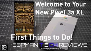 Google Pixel 3a XL and Pixel 3a Tips    First things to do    #teampixel    #giftfromgoogle
