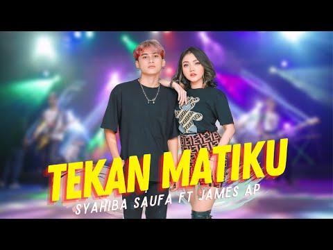 Download Lagu Syahiba Saufa Tekan Matiku ft James AP Mp3