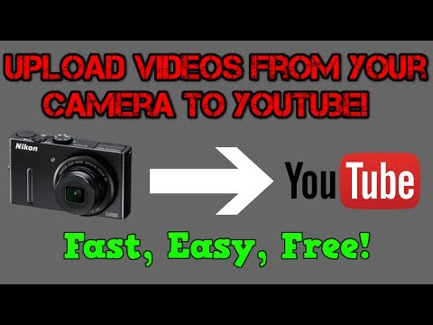 How To Upload Videos from Your Camera to YouTube with A USB Cable - Easy, Fast, Free!