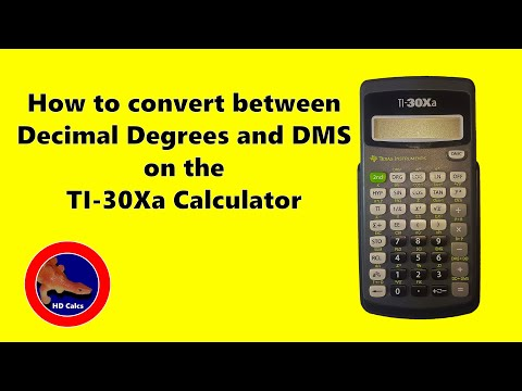 How to convert between Decimal Degrees and Degrees Minutes Seconds on the TI-30Xa calculator