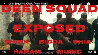 DEEN SQUAD EXPOSED! SHIRK SHIAS AND HARAM MUSIC!
