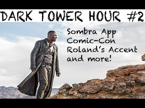 Dark Tower Hour #2: 8/2/16 Sombra Group App, Charlie The Choo Choo and Roland's Accent