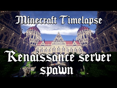 Minecraft Timelapse - Renaissance server Spawn [Full HD 1080p]