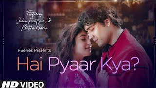 Hai Pyaar Kya