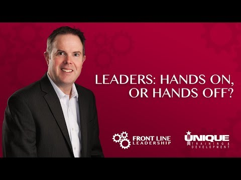 Leaders: Hands on, or Hands off?