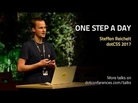 dotCSS 2017 - Steffen Reichelt - One Step a Day