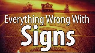 Everything Wrong With Signs In 16 Minutes Or Less