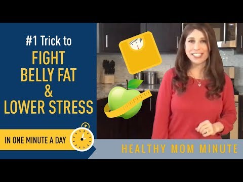 #1 Life Hack to  Fight Belly Fat & Lower Stress in One Minute a Day