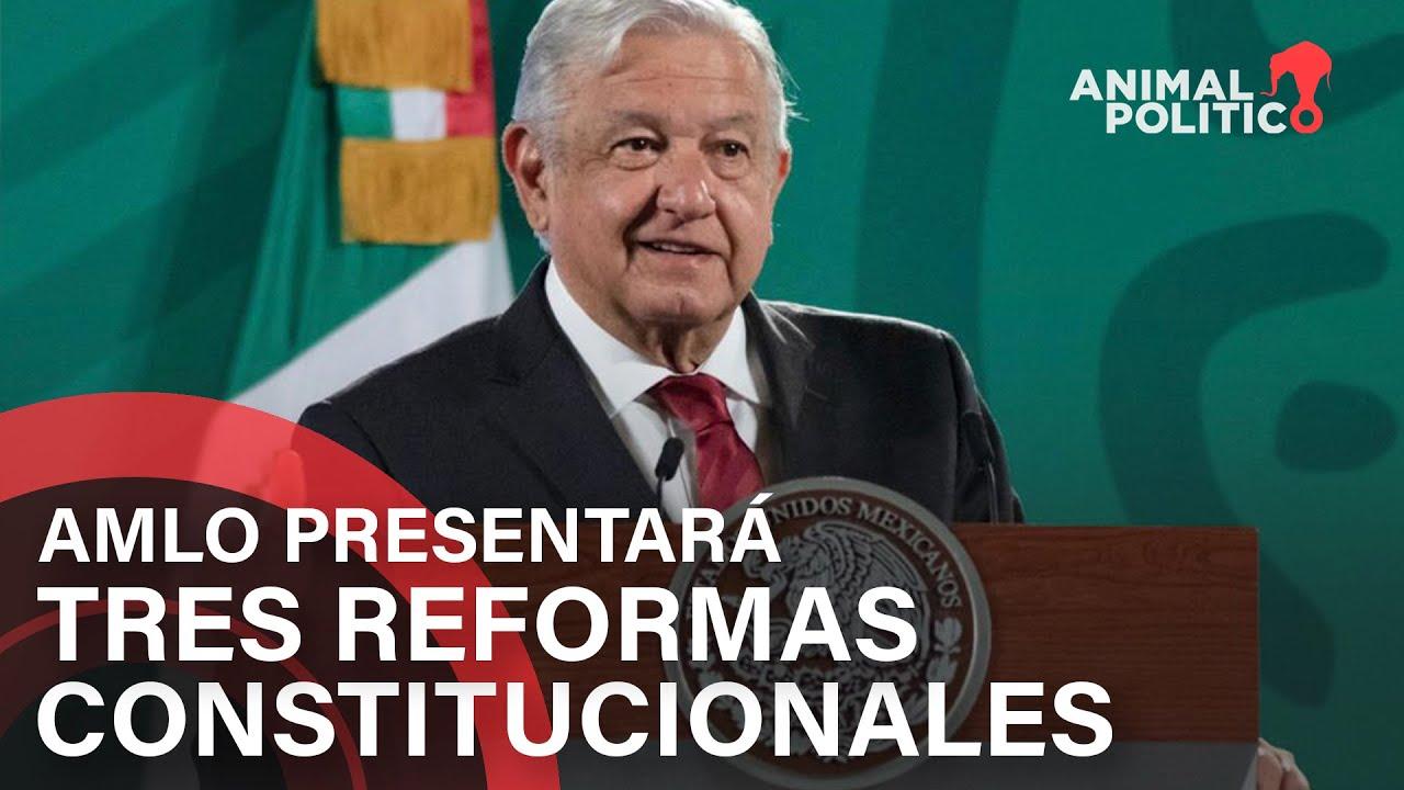 AMLO presentará tres reformas constitucionales; incluyen al INE, la Guardia Nacional y CFE