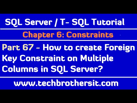 How to create Foreign Key Constraint on Multiple Columns in SQL Server - SQL Server Tutorial Part 67