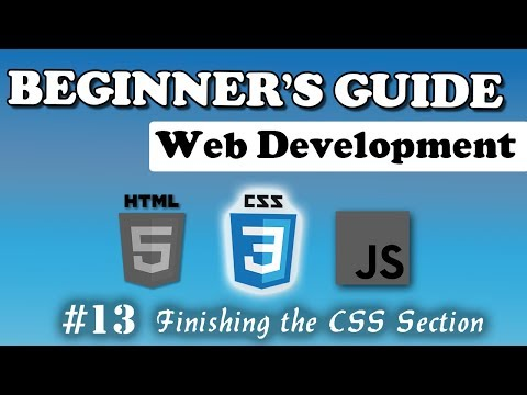 CSS - Finishing the CSS Section | Beginner's Course | #13