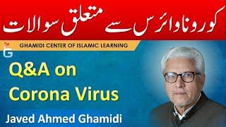 CORONAVIRUS Question & Answers - Javed Ahmed Ghamidi