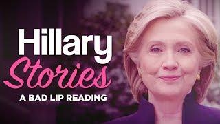 """HILLARY STORIES"" — A Bad Lip Reading of Hillary Clinton"