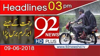Pakistan News Today | News Headlines | 3:00 PM | 9 June 2018 | 92NewsHD