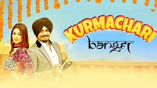 Banger - Kurmachari | Full Video | Latest Punjabi Songs 2018