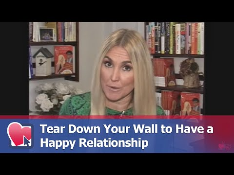 Tear Down Your Wall to Have a Happy Relationship - by Donna Barnes (for Digital Romance TV)