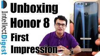 Honor 8 Unboxing And First Impressions- Not A Review | Intellect Digest