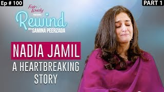 Nadia Jamil's Heartbreaking Interview | 100th Episode | Part I | Rewind With Samina Peerzada