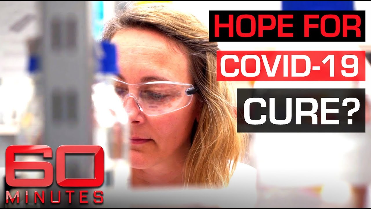 Cure for COVID-19? The drug that has killed Coronavirus in the test tube   60 Minutes Australia