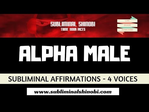 Become An Alpha Male - Adopt Masculine Traits, Characteristics & Behaviors - Subliminal Affirmations