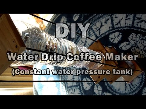 DIY Cold Brew Water Drip Coffee Maker (Constant water pressure tank)