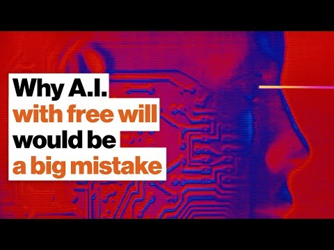 Why creating AI that has free will would be a huge mistake | Joanna Bryson
