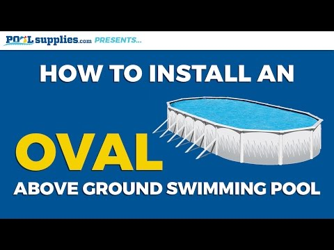 How to Install an Oval Above Ground Swimming Pool
