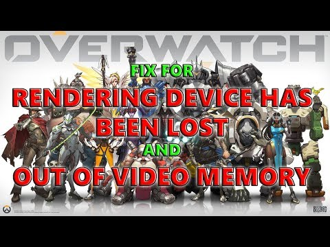 (Read Desc)A Fix for Out of video memory and Rendering device has been lost