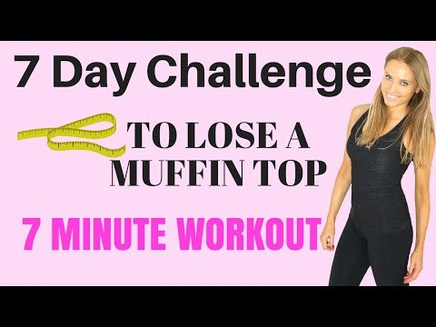7 DAY CHALLENGE - 7 MINUTE HOME WORKOUT TO LOSE A MUFFIN TOP AND GET RID OFF BELLY FAT
