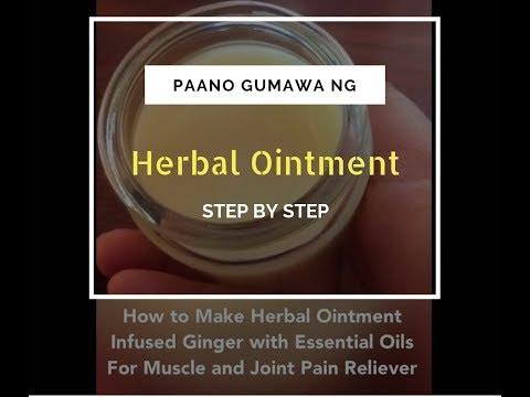 How to Make Herbal Ointment | Infused Ginger with Peppermint