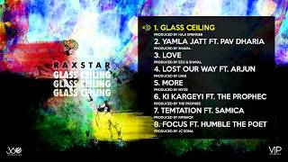 RAXSTAR | Glass Ceiling | ALBUM JUKEBOX | Ft Pav Dharia | The PropheC | Arjun | Humble The Poet