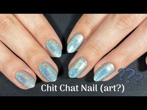 Chit Chat Nails (sort of) *lots of rambling*