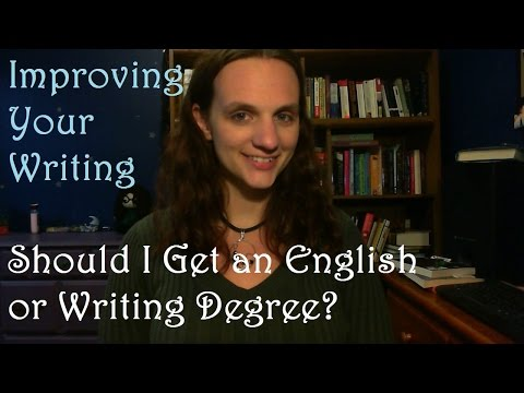 Improving Your Writing | Should I Get an English or Writing Degree?