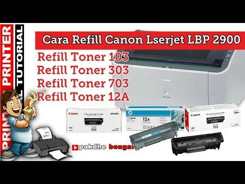 Cara Refill Printer Canon Laserjet LBP 2900,  Refill Toner 103, Refill Toner 303, Refill Toner 703