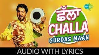 Challa with lyrics | ਛੱਲਾ | Laung Da Lishkara | Gurdaas Maan | Jagjit Singh | Sukhpal Sukh