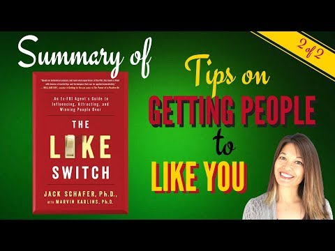 How to Get People to Like You - Summary of The Like Switch - Part 2
