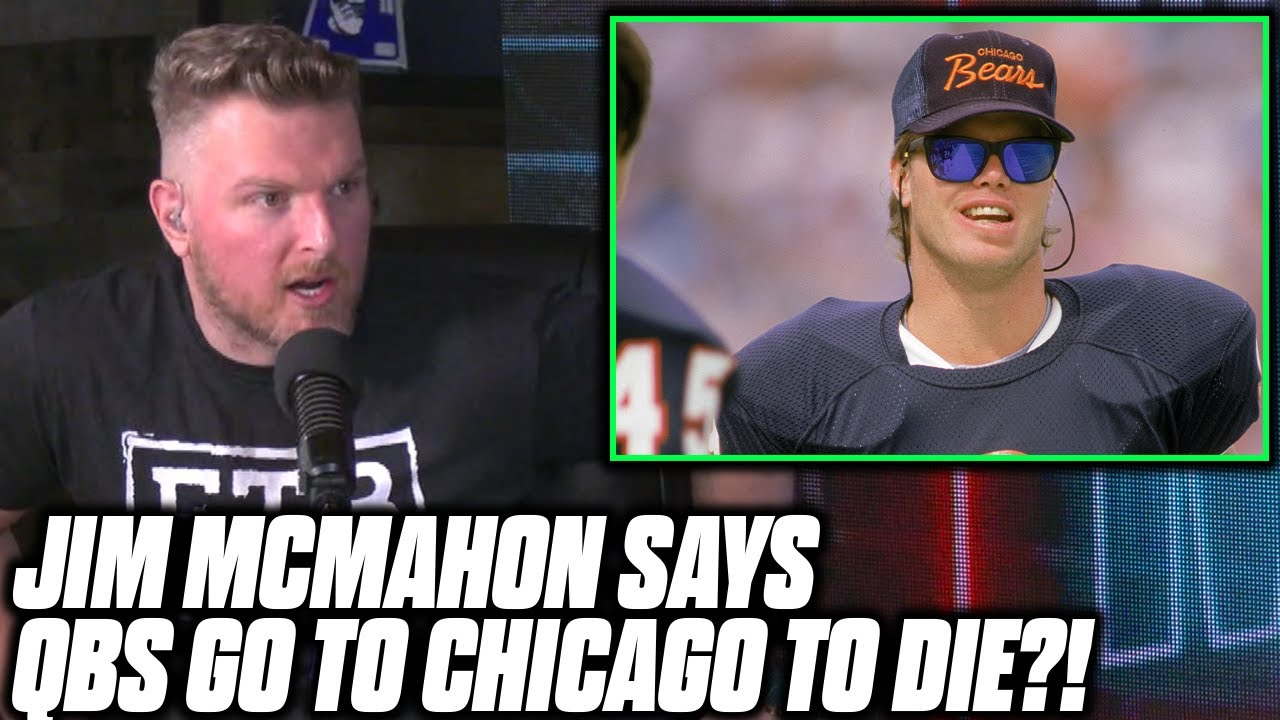 Pat McAfee Reacts To Jim McMahon Saying QBs GO TO DIE IN CHICAGO.