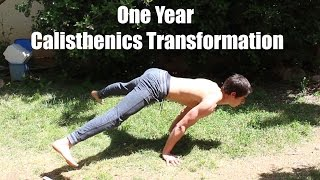 One Year CALISTHENICS Transformation | (Apr 2015 - Apr 2016)