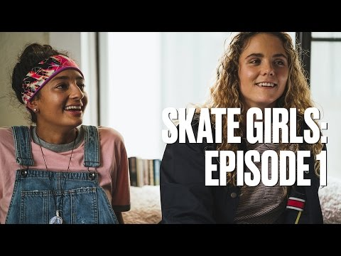 Skate Girls — Episode 1: The Conversation