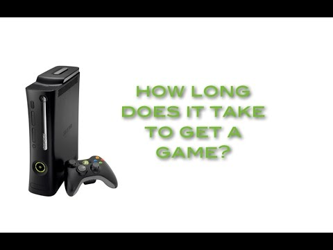 How long does it take to get a game on Xbox 360?